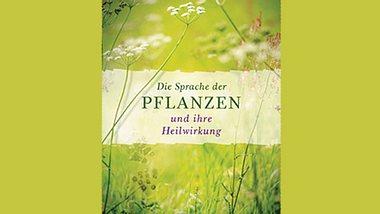Bettina Hauenschild: Die Sprache der Pflanzen und ihre Heilwirkung - Foto: Verlagsgruppe Random House GmbH, Muenchen