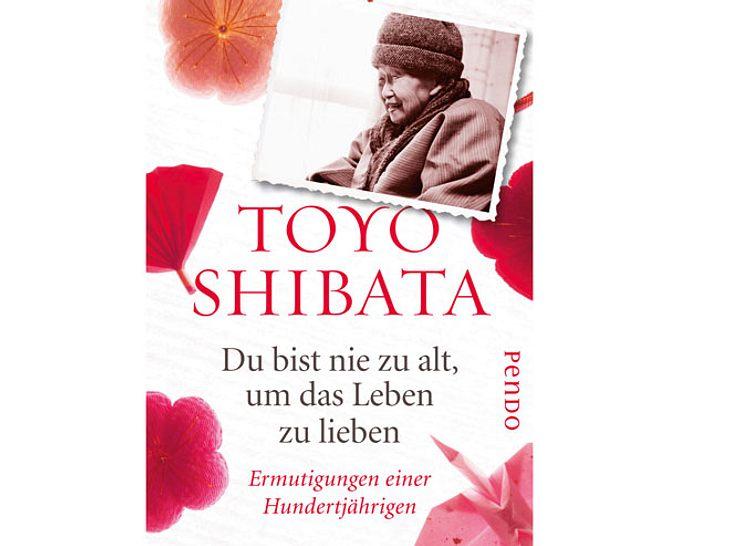 Toyo Shibata: Du bist nie zu alt, um das Leben zu lieben